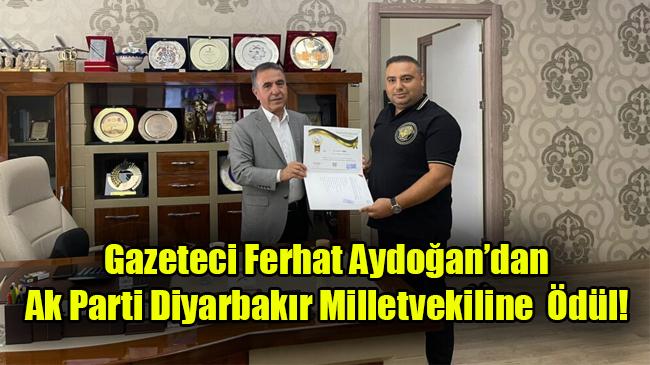 Gazeteci Ferhat Aydoğan'dan Ak Parti Diyarbakır Milletvekiline Ödül